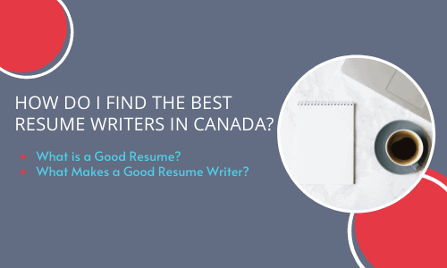 How Do I Find the Best Resume Writers in Canada?