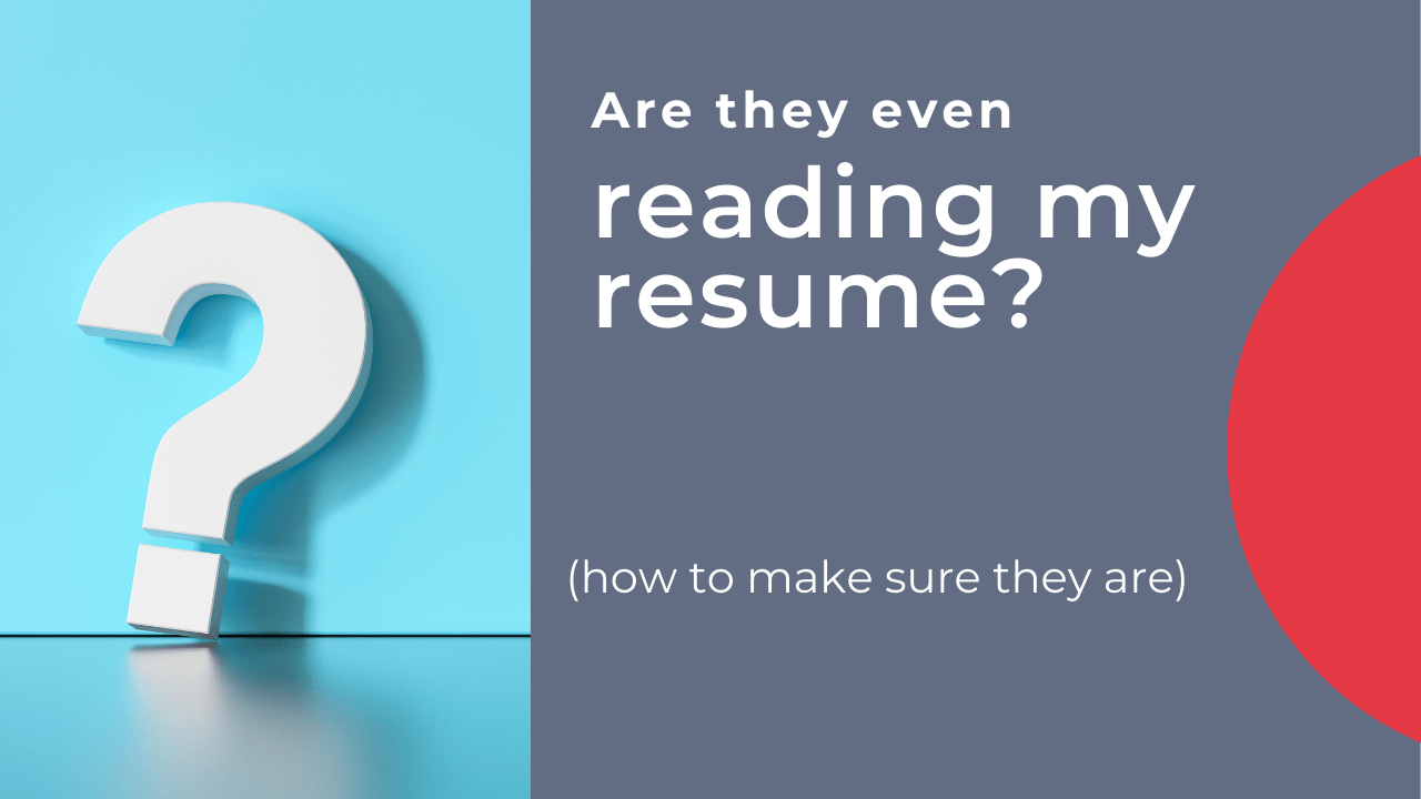 Are They Even Reading My Resume? (And how to make sure they are)