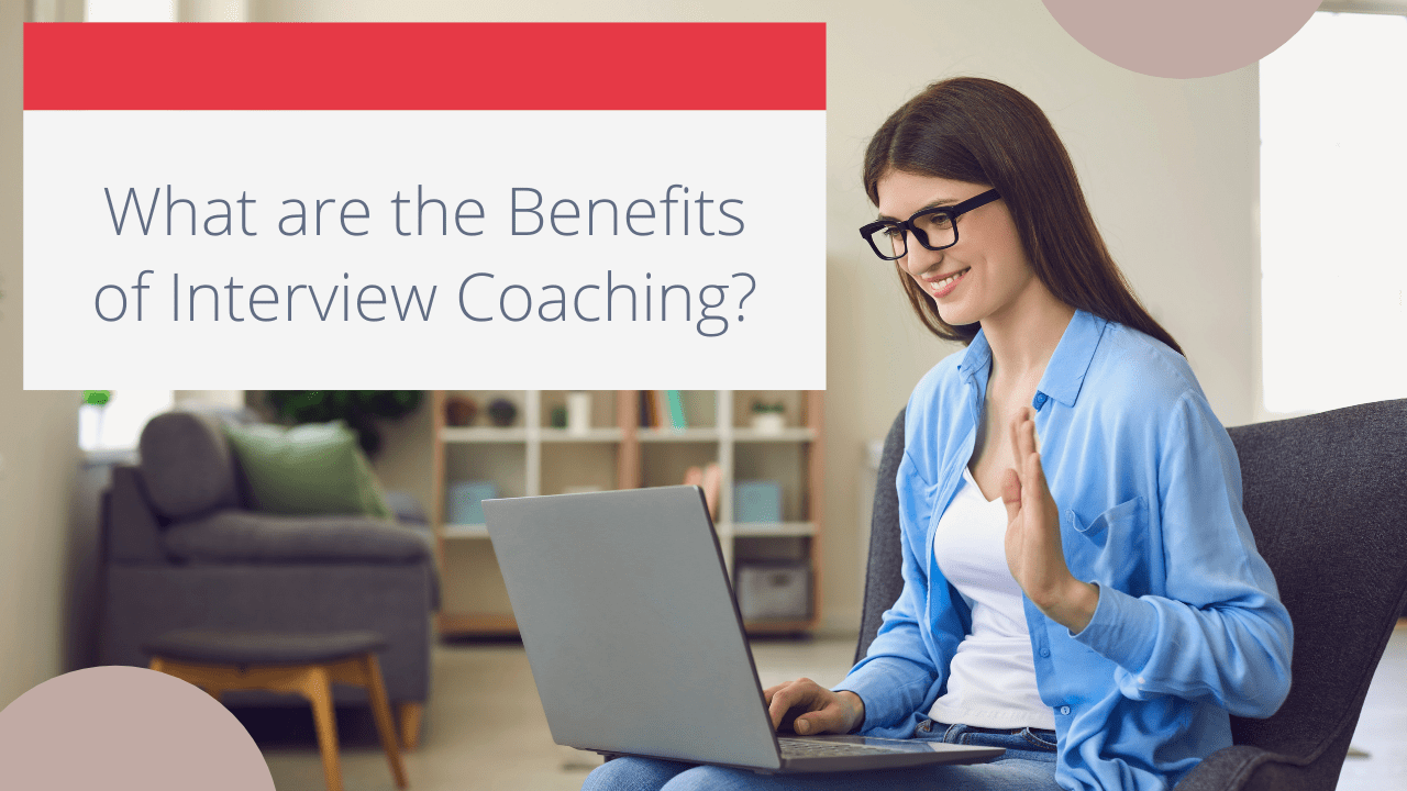 What are the Benefits of Interview Coaching?