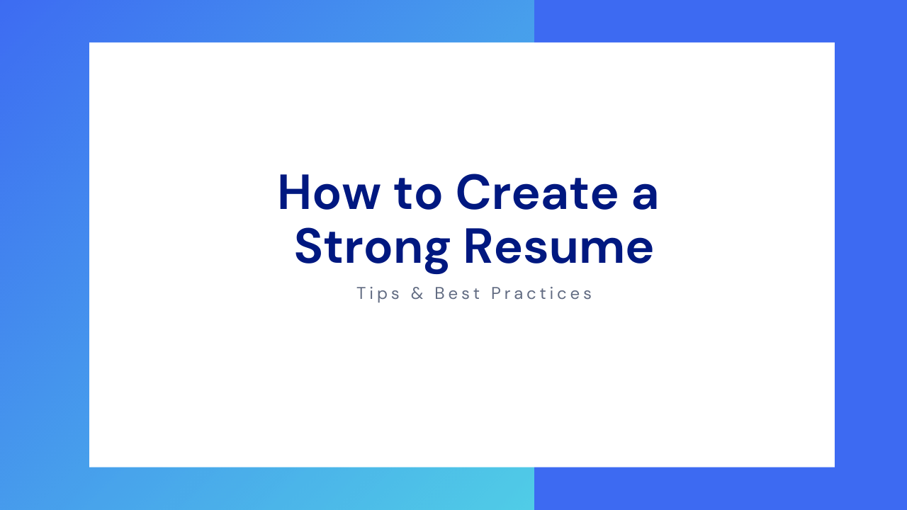 How to Create a Strong Resume