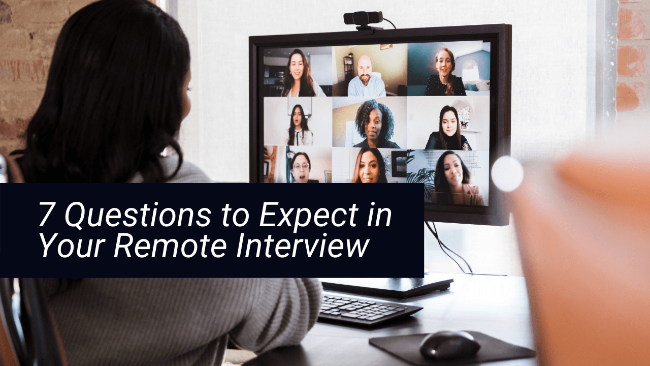 7 Questions to Expect in Your Remote Interview