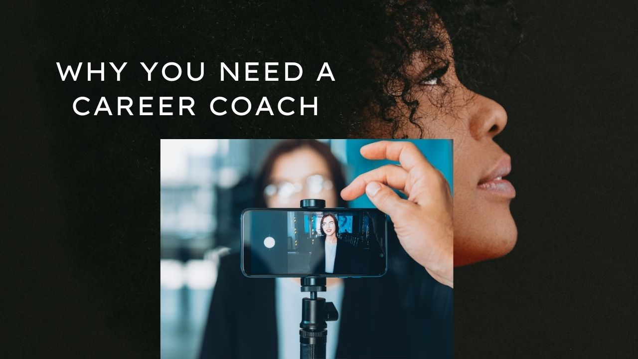 Why You Need a Career Coach