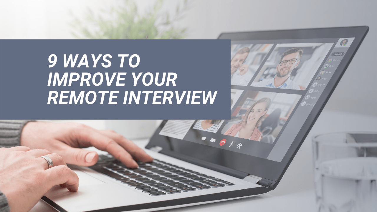 9 Ways to  Improve Your Remote Interview