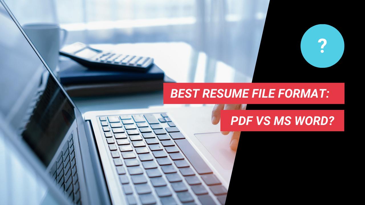 Best Resume File Format: PDF vs MS Word?
